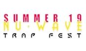 Summer19 Nu-wave Trap Fest
