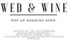 Wed & Wine Pop Up Wedding Expo