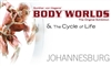 BODY WORLDS & The Cycle of Life - JHB
