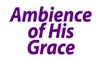 AMBIENCE OF HIS GRACE