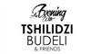 AN EVENING WITH TSHILIDZI BUDELI