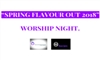 Spring Flavour Out 2018 Worship Night