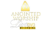 ANOINTED WORSHIP LIVE DVD RECORDING