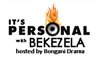 IT'S PERSONAL WITH BEKEZELA