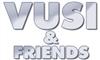 VUSI AND FRIENDS