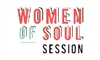 WOMEN OF SOUL SESSION