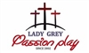 Lady Grey Passion Play 2019